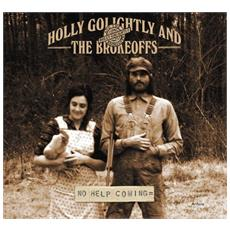 Holly Golightly & Brokeoffs (The) - No Help Coming