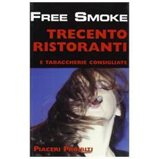Free smoke. 300 ristoranti e tabaccherie consigliate