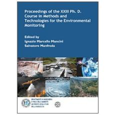 Proceedings of the XXIII Ph. D. Course in methods and technologies for the environmental monitoring