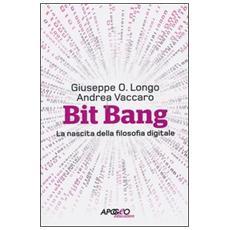 Bit Bang. La nascita della filosofia digitale