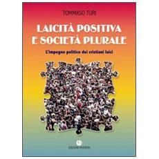 Laicità positiva e società plurale. L'impegno politico dei cristiani laici