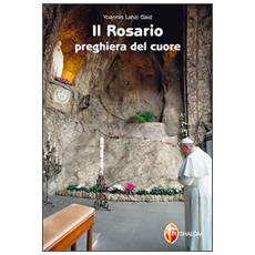 El rosario. Oración del corazón