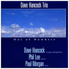 Dave Hancock Trio - Out Of Nowhere