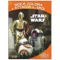 Star Wars. Gioca colora attacca eroi. Con adesivi