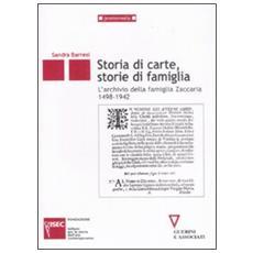 Storie di carte, storie di famiglia. L'archivio della famiglia Zaccaria (1498-1942)