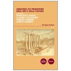 Gregorio XVI promotore delle arti e della cultura