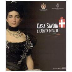 Casa Savoia e l'Unità d'Italia