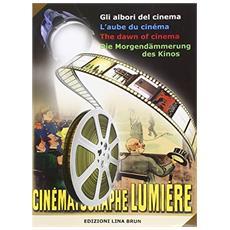 Gli albori del cinema. Ediz. multilingue