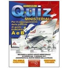 Nuovissimi quiz ministeriali. Patente di guida europea categoria A1 A e B. Patente secondo il nuovo listato ministeriale 2011
