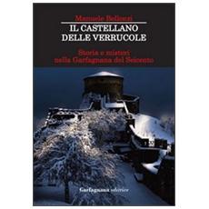 Il castellano delle Verrucole. Storia e misteri nella Garfagnana del Seicento