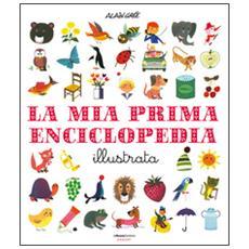 Mia prima enciclopedia illustrata (La)