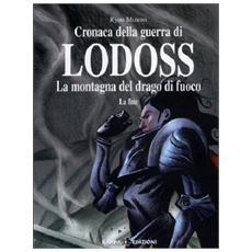 La montagna del drago di fuoco: la fine. Cronaca della guerra di Lodoss. 4.