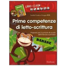 Prime competenze di letto-scrittura. Proposte per il curricolo di scuola dell'infanzia e primaria. Kit. Con CD-ROM
