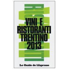Vini e ristoranti del Trentino 2013