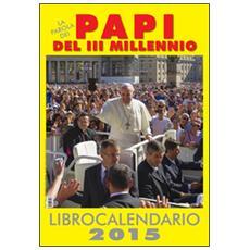 I papi del III° millennio. Calendario 2015