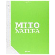 Mito e natura. Dalla Grecia a Pompei. Catalogo della mostra (Milano 22 luglio 2015-10 gennaio 2016)