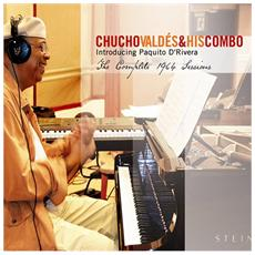 Chucho Valdes and His Combo - The Complete 1964 Sessions Introducing Paquito D'rivera