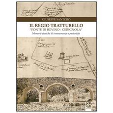 Il regio tratturello «ponte di Bovino-Cerignola». Memorie storiche di transumanza e pastorizia