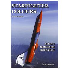 Starfighter colours. Colori e fantasie nei cieli italiani. Ediz. italiana e inglese