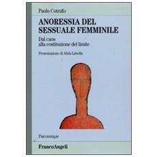 Anoressia del sessuale femminile. Dal caos alla costituzione del limite