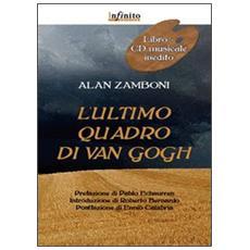 L'ultimo quadro di Van Gogh. Con CD Audio