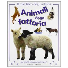 Animali della fattoria. Il mio primo libro degli adesivi
