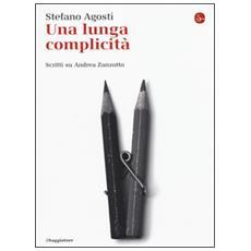 Lunga complicit�. Scritti su Andrea Zanzotto (Una)