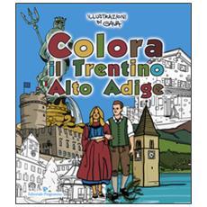Colora il Trentino Alto Adige