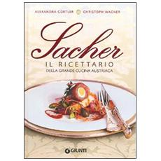 Sacher. Il ricettario della grande cucina austriaca