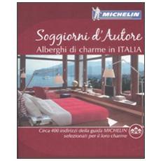 Soggiorni d'autore. Alberghi di charme in Italia