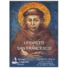 I fioretti di san Francesco. Audiolibro. CD Audio formato MP3