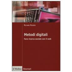 Metodi digitali. Fare ricerca sociale con il web