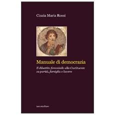 Manuale di democrazia. Il dibattito femminile alla Costituente su parità, famiglia e lavoro