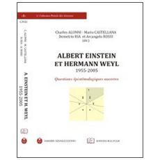 Albert Eistein et Hermann Weyl (1955-2005) . Questions épistémologiques ouvertes. Ediz. multilingue