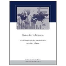Il sistema finanziario internazionale tra crisi e riforme