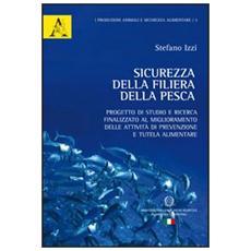 Sicurezza della filiera della pesca. Progetto di studio e ricerca finalizzato al miglioramento delle attività di prevenzione e tutela alimentare