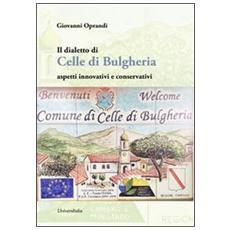 Il dialetto di Celle di Bulgheria. Aspetti innovativi e conservativi