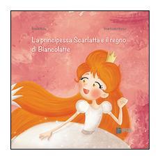 La principessa Scarlatta e il regno di Biancolatte