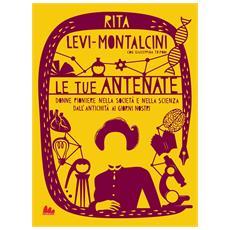 Rita Levi-Montalcini - Le Tue Antenate