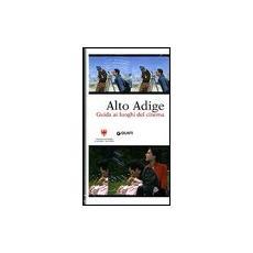 Alto Adige. Guida ai luoghi del cinema. Con DVD