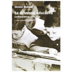 La missione educativa. Corrispondenza (1903-1956)