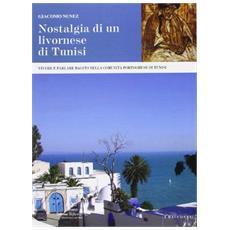 Nostalgia di un livornese di Tunisi. Vivere e parlare bagito nella comunità portoghese di Tunisi