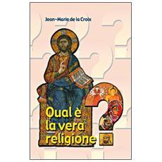 Qual è la vera religione?