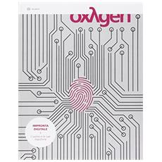 Oxygen. La scienza per tutti. Ediz. italiana e inglese. Vol. 25