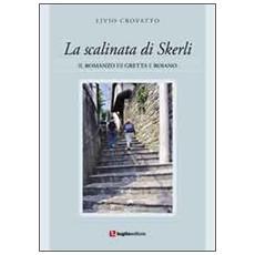 La scalinata di Skerli. Il romanzo di Greta e Roiano