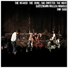 Peter Brotzmann - Nearer The Bone, The Sweeter The Meet