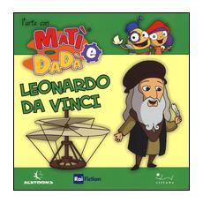 Leonardo da Vinci. L'arte con Mat� e Dad�