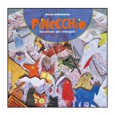 Pinocchio. Raccontato per immagini. Ediz. illustrata