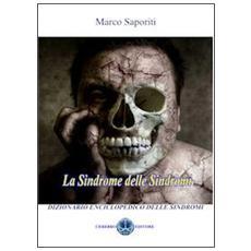 La sindrome delle sindromi. Dizionario enciclopedico delle sindromi