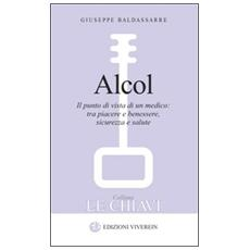 Alcol. Il punto di vista di un medico: tra piacere e benessere, sicurezza e salute